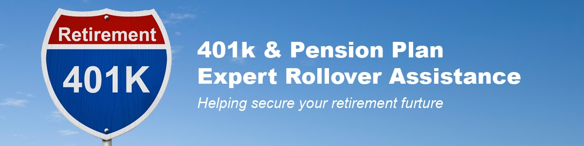 401k Rollover Assistance & Pension Plan Rollovers