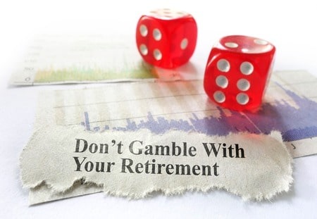 Don't Gamble With Your Retirement