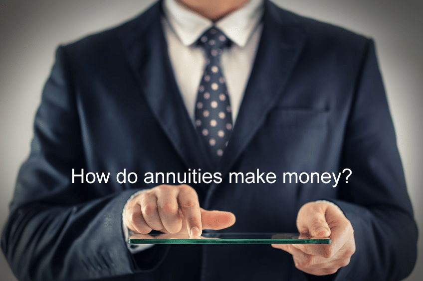 How do annuities make money?