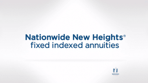 Nationwide New Heights Fixed Indexed Annuities