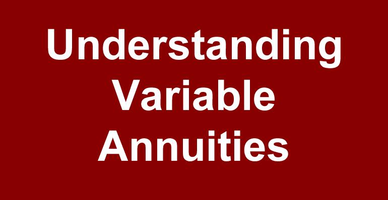Understanding Variable Annuities