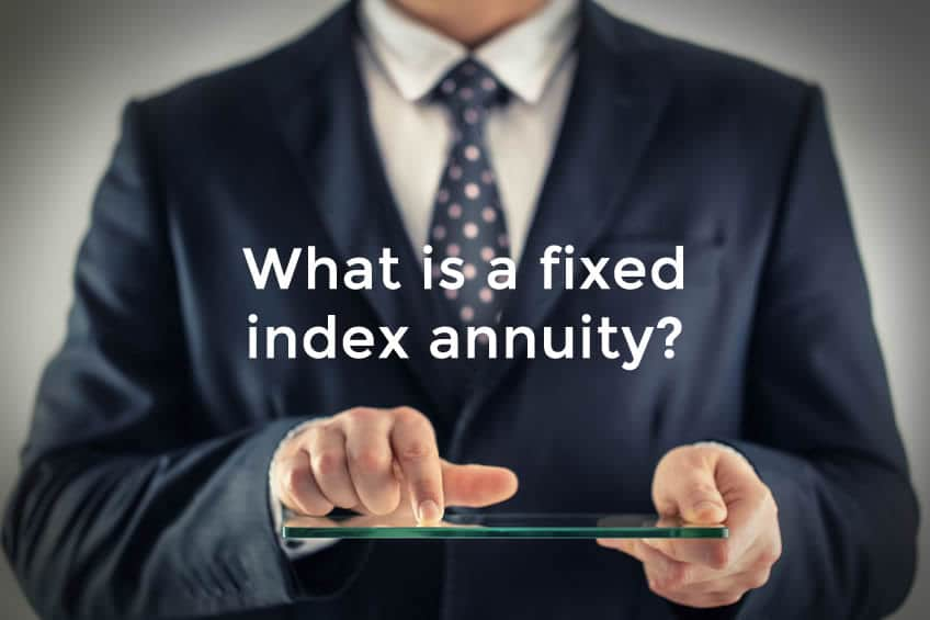 What is a fixed index annuity?